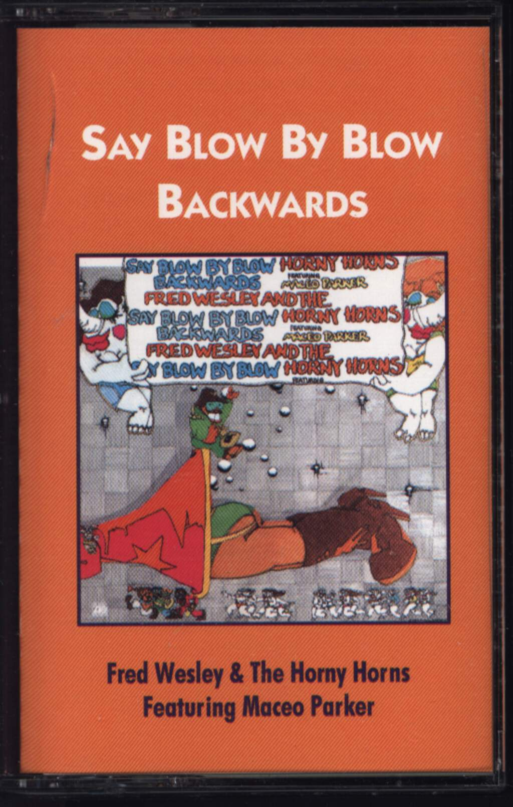 Fred Wesley & The Horny Horns: Say Blow By Blow Backwards, Compact Cassette