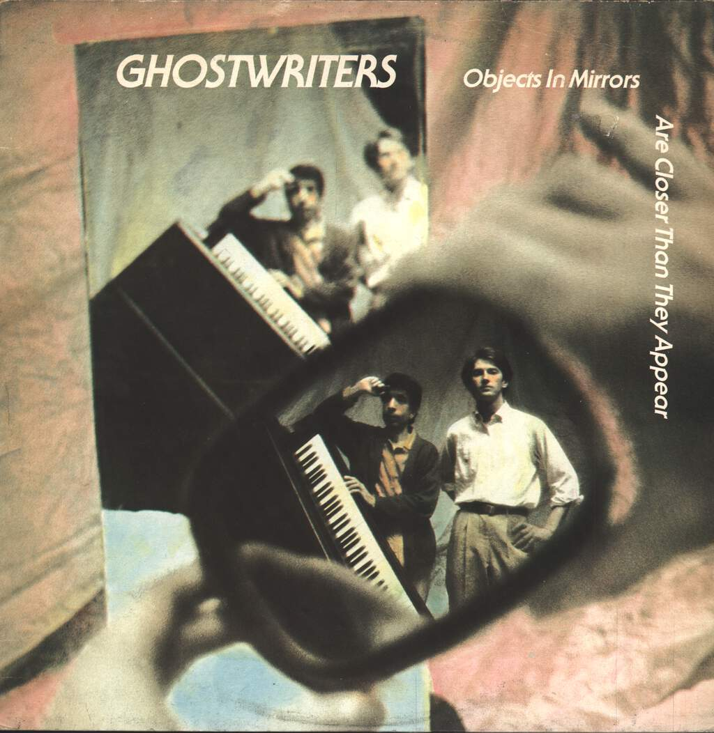 The Ghostwriters: Objects In Mirrors Are Closer Than They Appear, LP (Vinyl)
