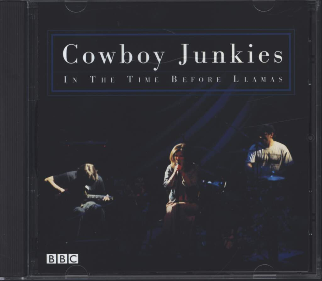 Cowboy Junkies: In The Time Before Llamas, CD
