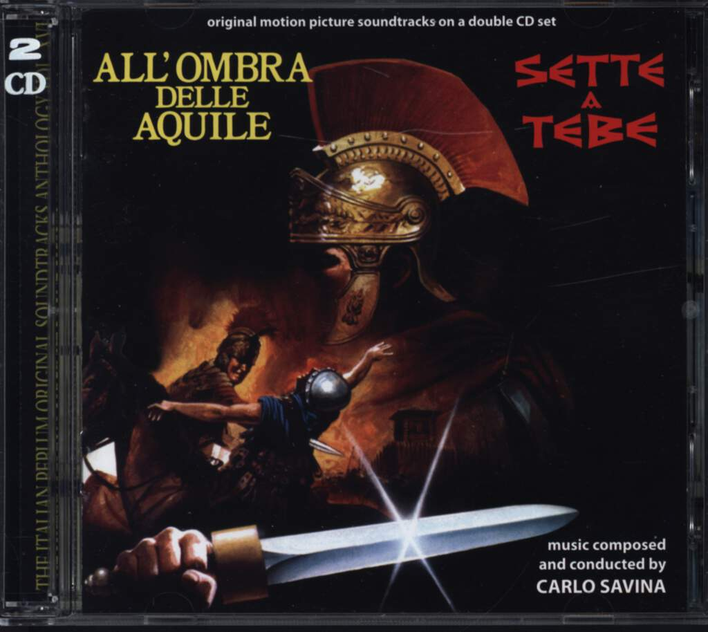 Carlo Savina: Sette A Tebe / All'Ombra Delle Aquile (Original Soundtracks On A Double CD Set), CD