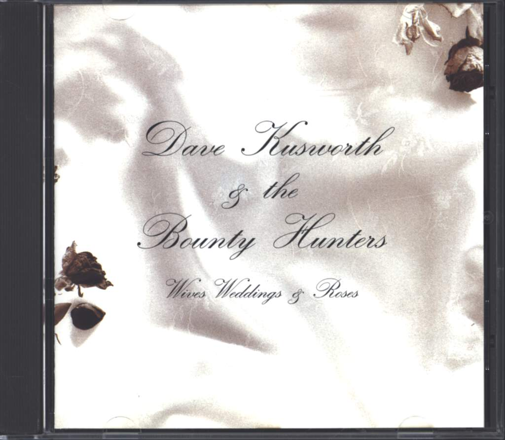 Dave Kusworth: Wives, Weddings & Roses, CD