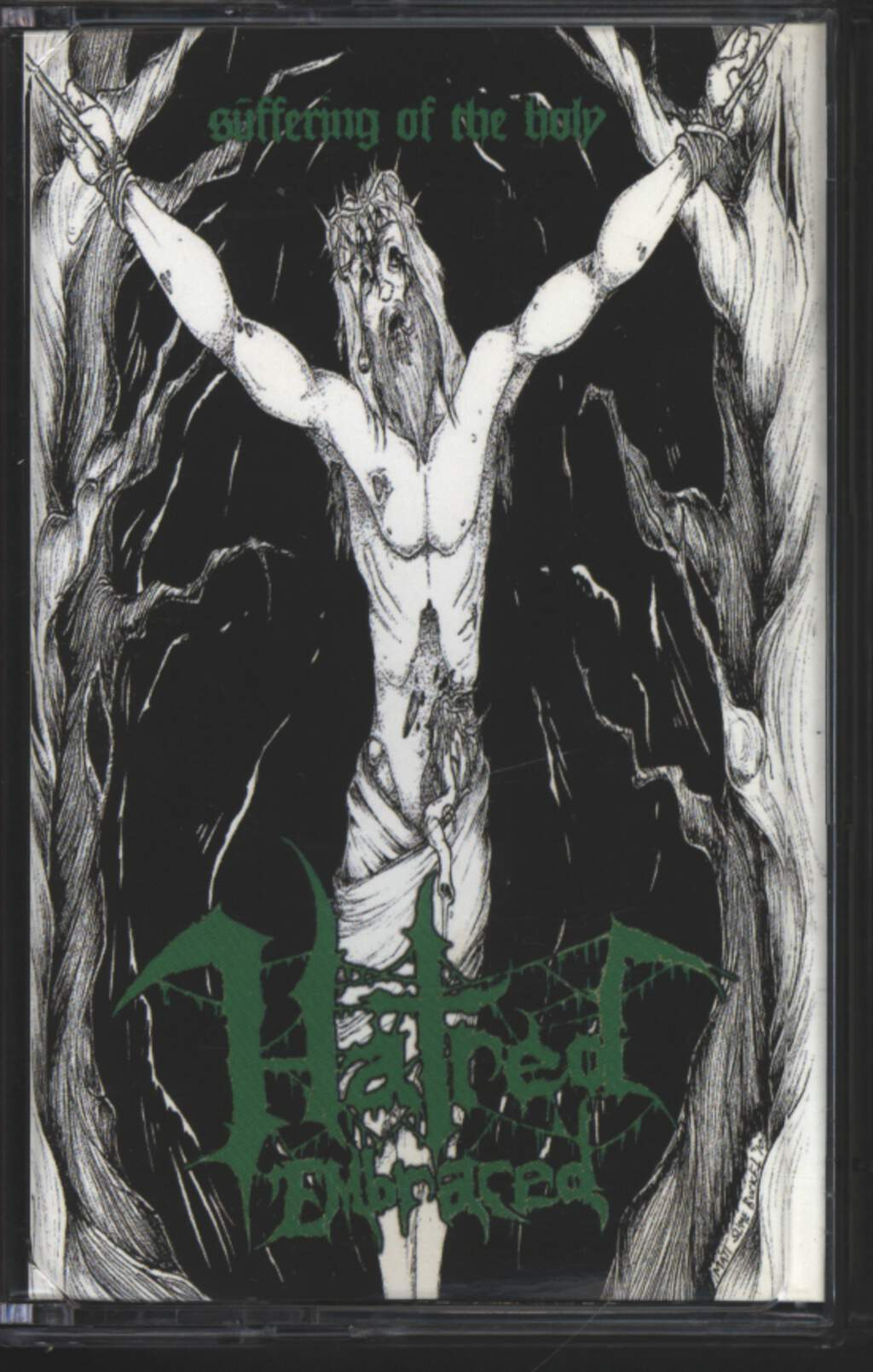 Hatred Embraced: Suffering Of The Holy, Compact Cassette