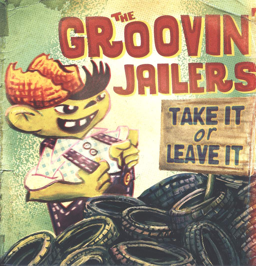 The Groovin' Jailers: Take It Or Leave It, LP (Vinyl)