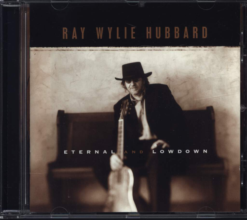 Ray Wylie Hubbard: Eternal And Lowdown, CD