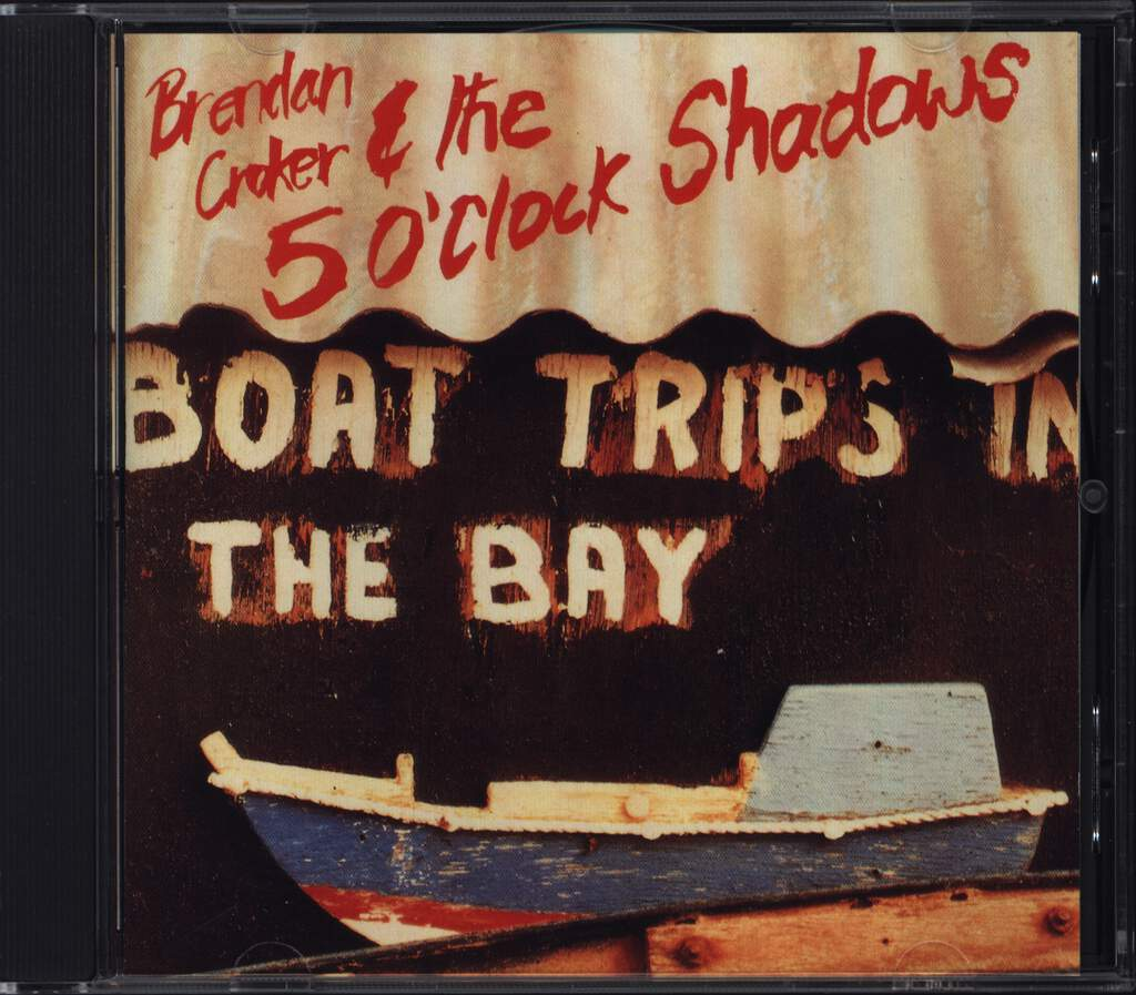 Brendan Croker And The 5 O'Clock Shadows: Boat Trips In The Bay, CD