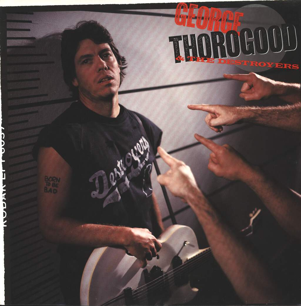 George Thorogood & The Destroyers: Born To Be Bad, LP (Vinyl)