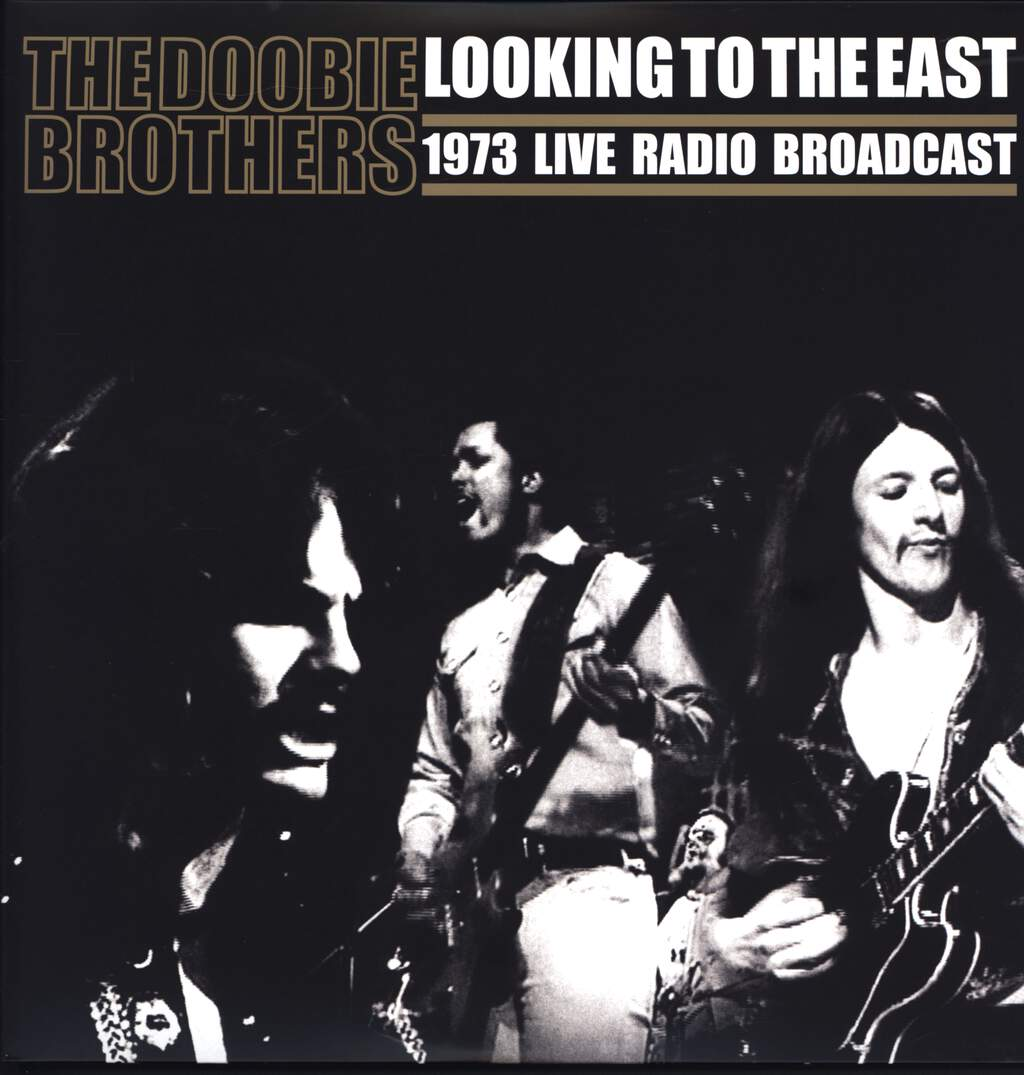 The Doobie Brothers: Looking To The East (1973 Live Radio Broadcast), LP (Vinyl)
