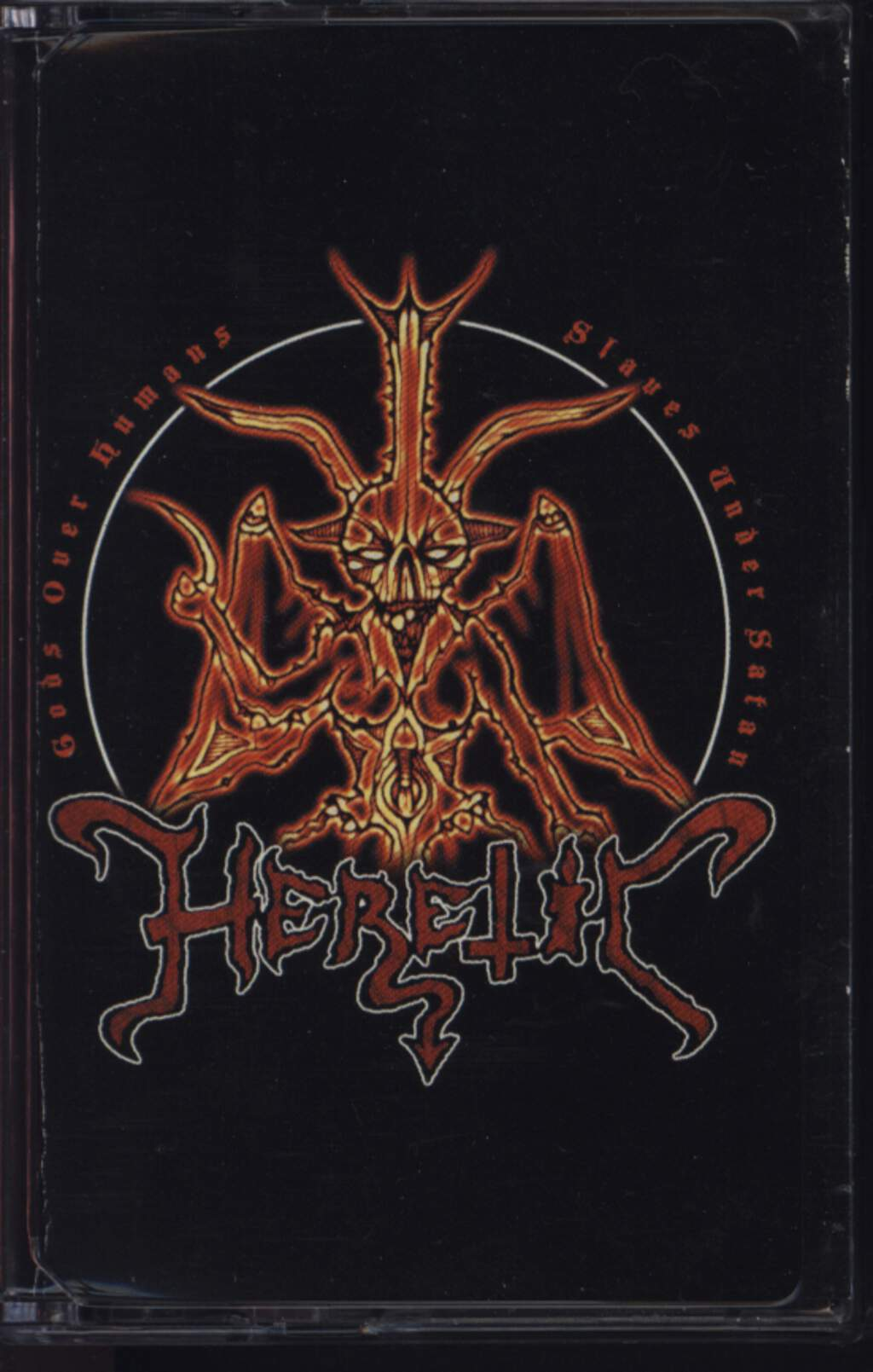 Heretic: Gods Over Humans, Slaves Under Satan, Compact Cassette