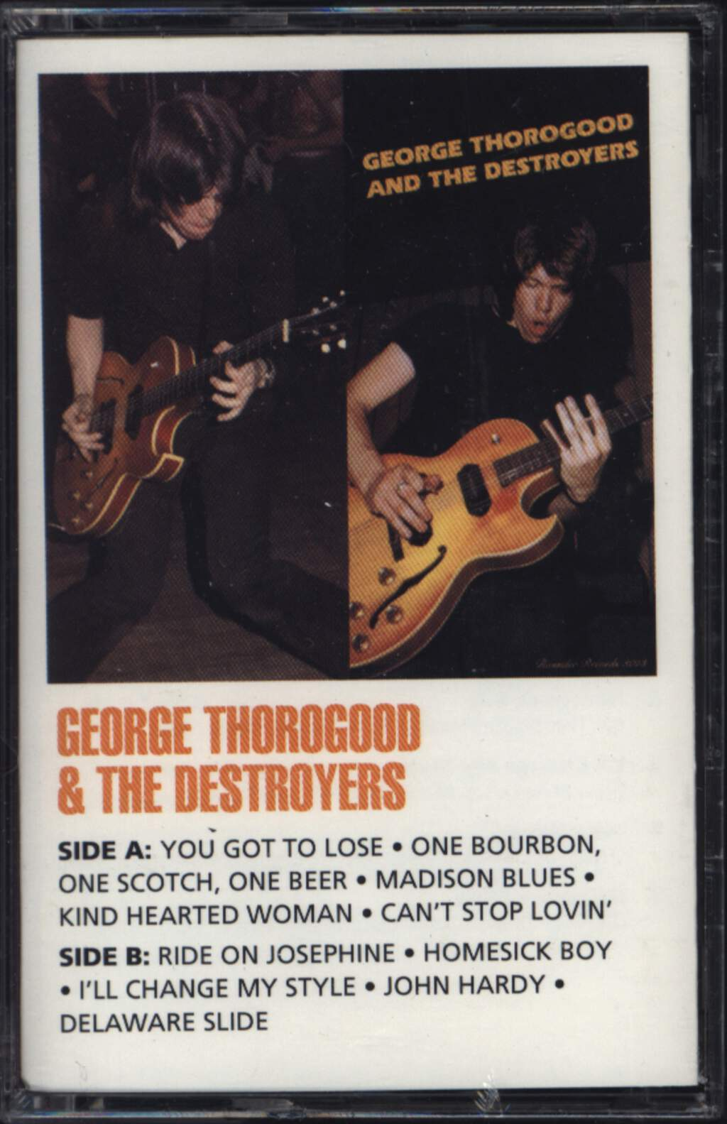 George Thorogood & The Destroyers: George Thorogood And The Destroyers, Compact Cassette