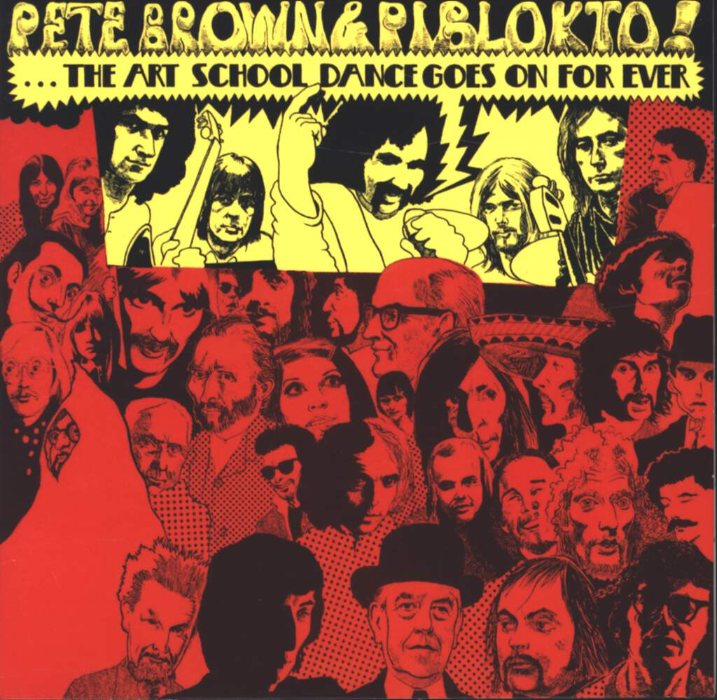 Pete Brown & Piblokto!: Things May Come And Things May Go, But The Art School Dance Goes On Forever, CD