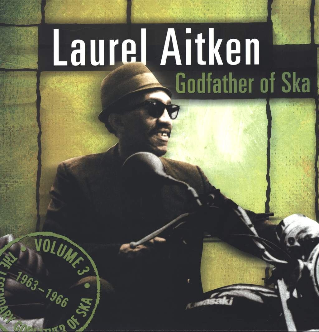 Laurel Aitken: The Legendary Godfather Of Ska - Volume 3 - Godfather Of Ska (1963 - 1966), LP (Vinyl)