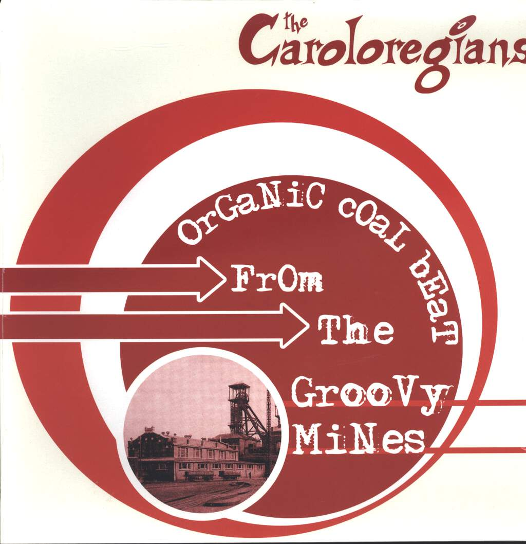 The Caroloregians: Organic Coal Beat From The Groovy Mines, LP (Vinyl)
