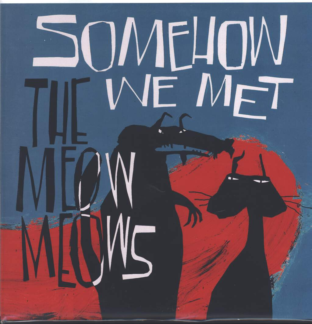 The Meow Meows: Somehow We Met, LP (Vinyl)