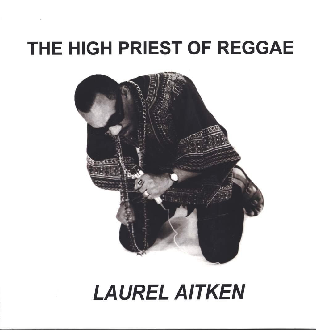 Laurel Aitken: The High Priest Of Reggae, LP (Vinyl)