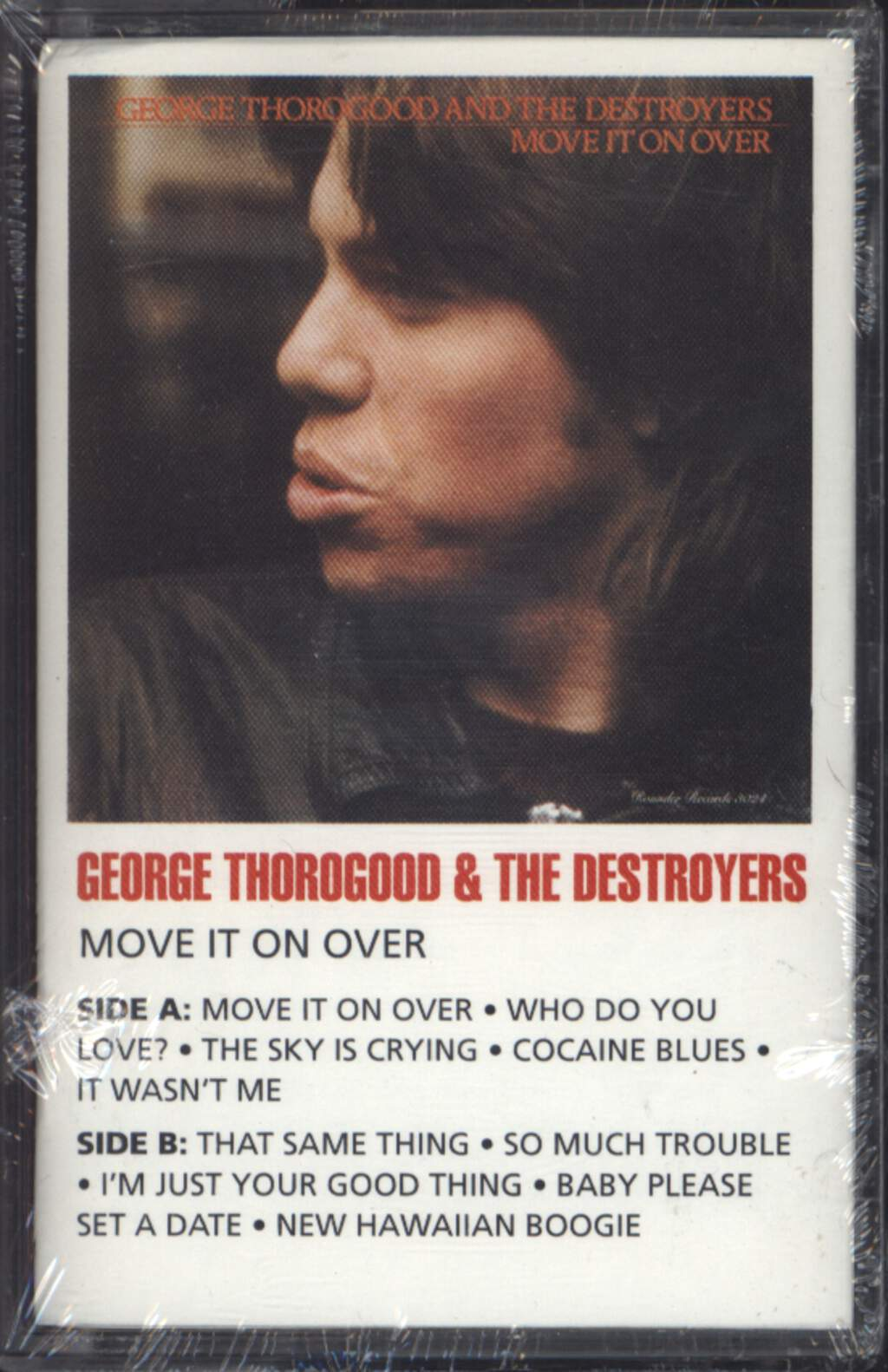 George Thorogood & The Destroyers: Move It On Over, Compact Cassette