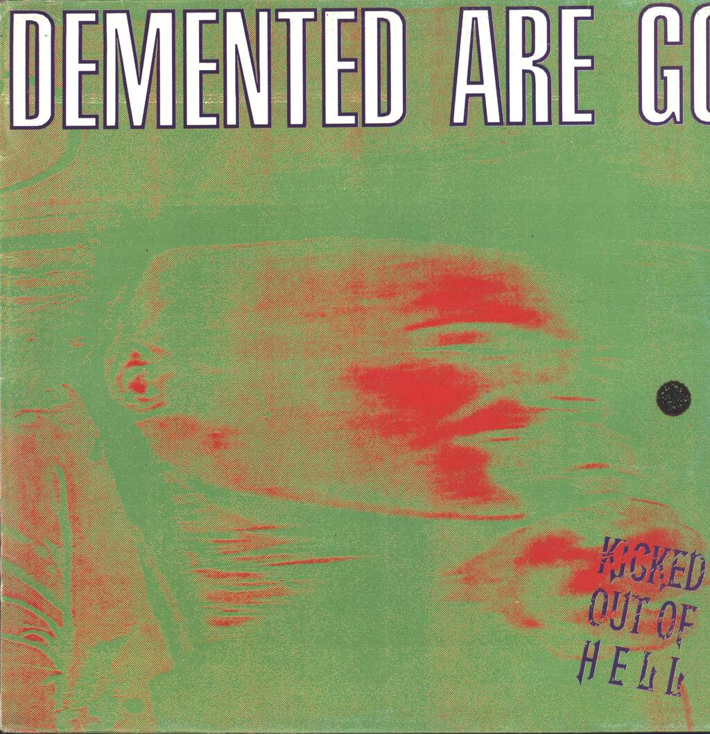 Demented Are Go: Kicked Out Of Hell, LP (Vinyl)