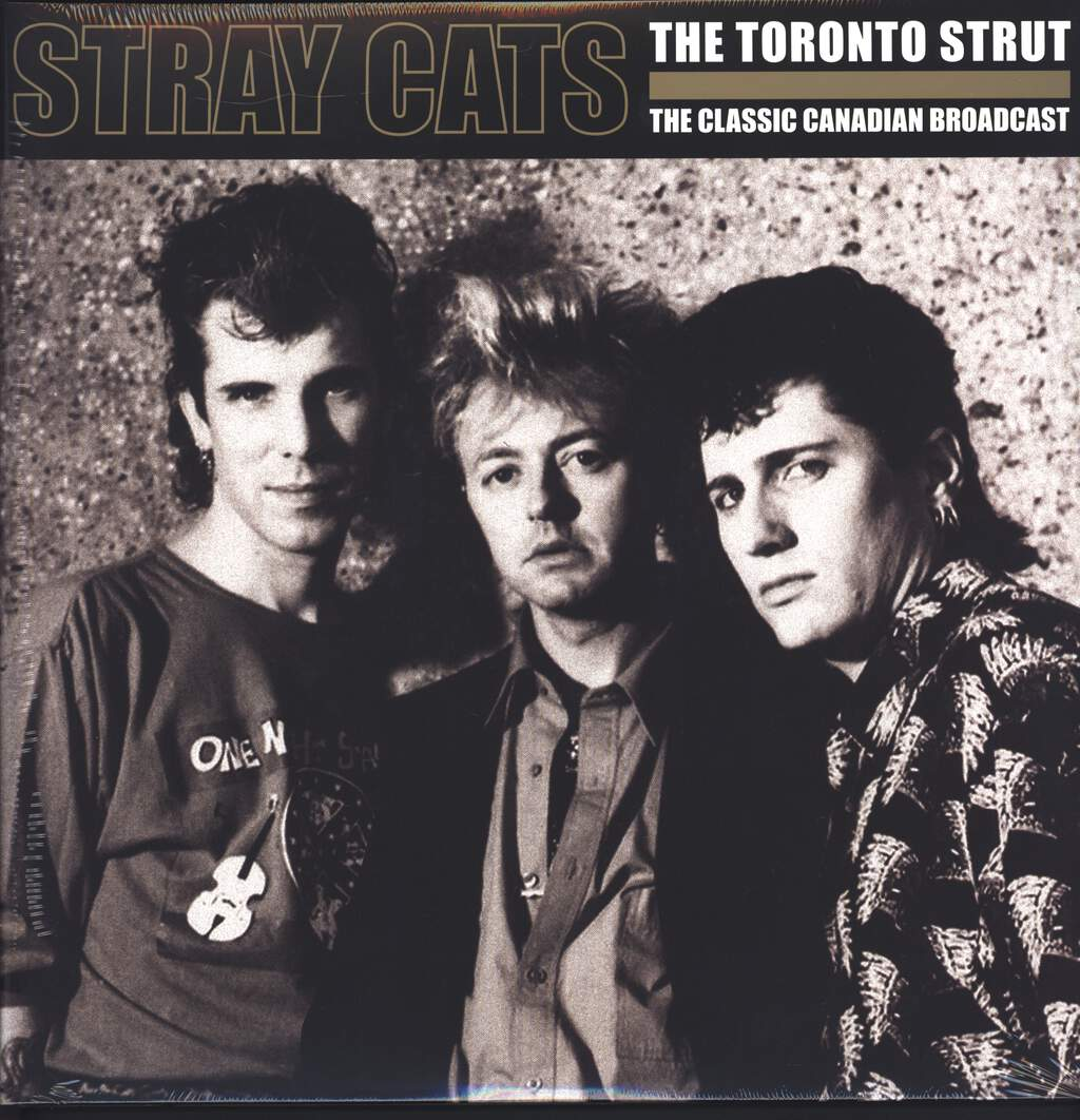 Stray Cats: The Toronto Strut (The Classic Canadian Broadcast), LP (Vinyl)