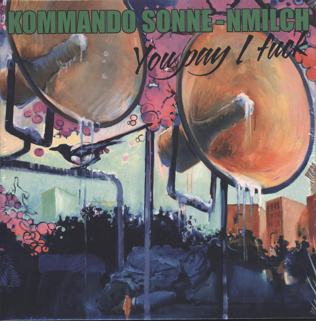 Kommando Sonne-Nmilch: You Pay I Fuck, LP (Vinyl)