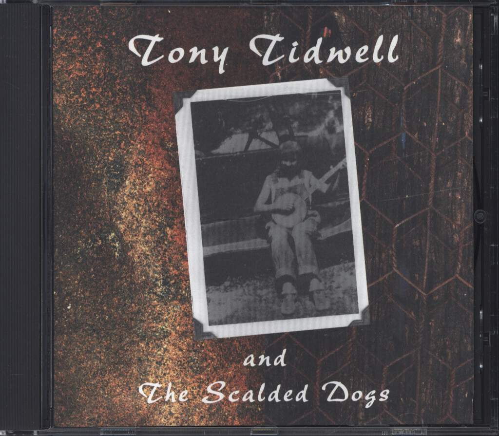 Tony Tidwell: Tony Tidwell And The Scalded Dogs, CD