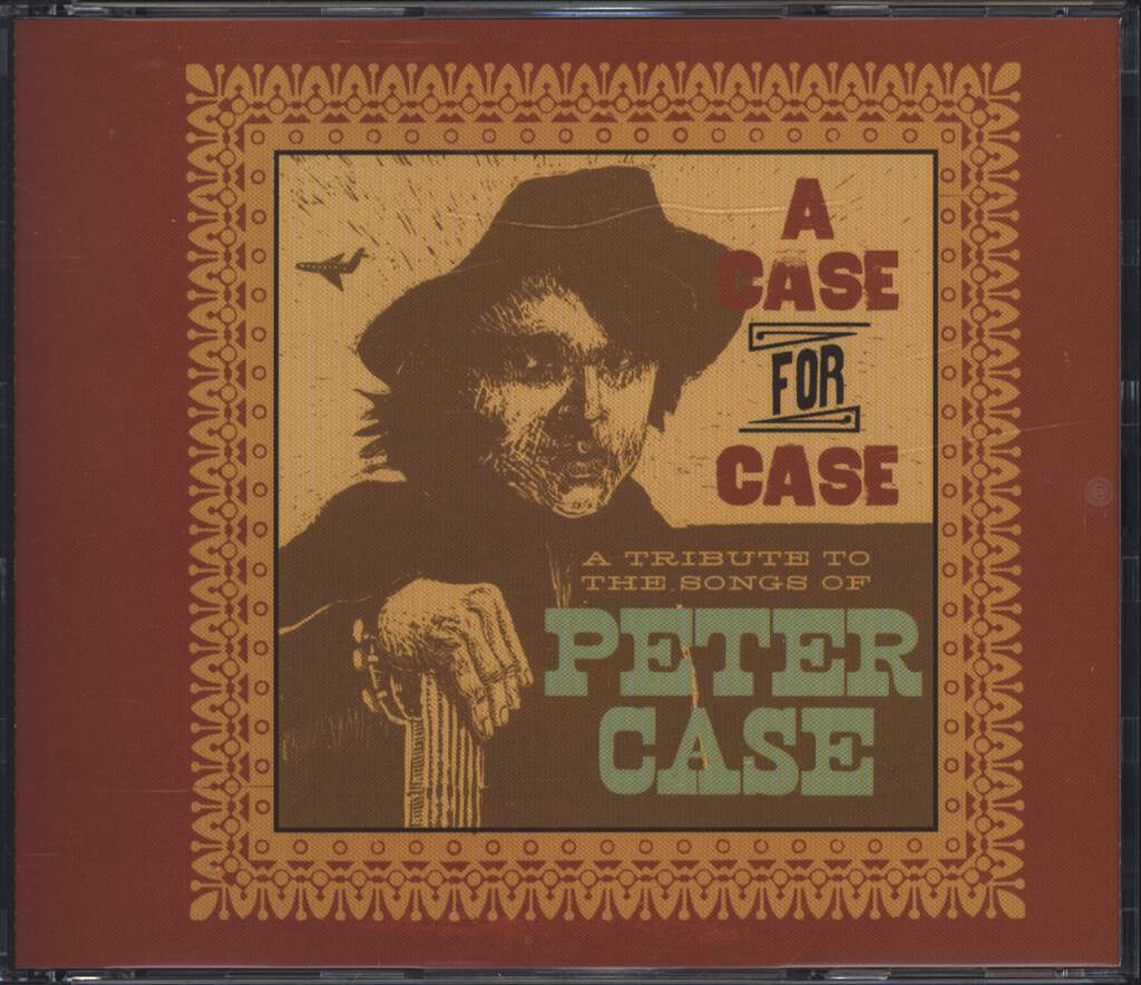 Various: A Case For Case (A Tribute To The Songs Of Peter Case), CD