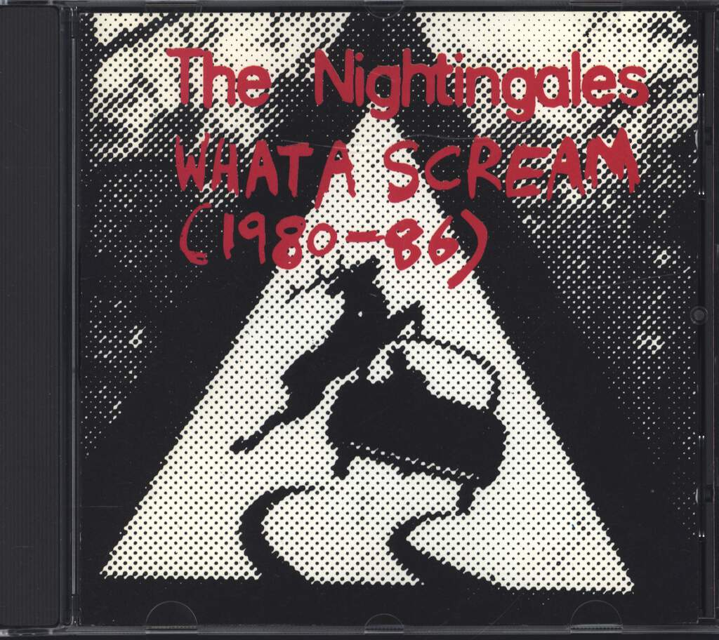 The Nightingales: What A Scream (1980-86), CD