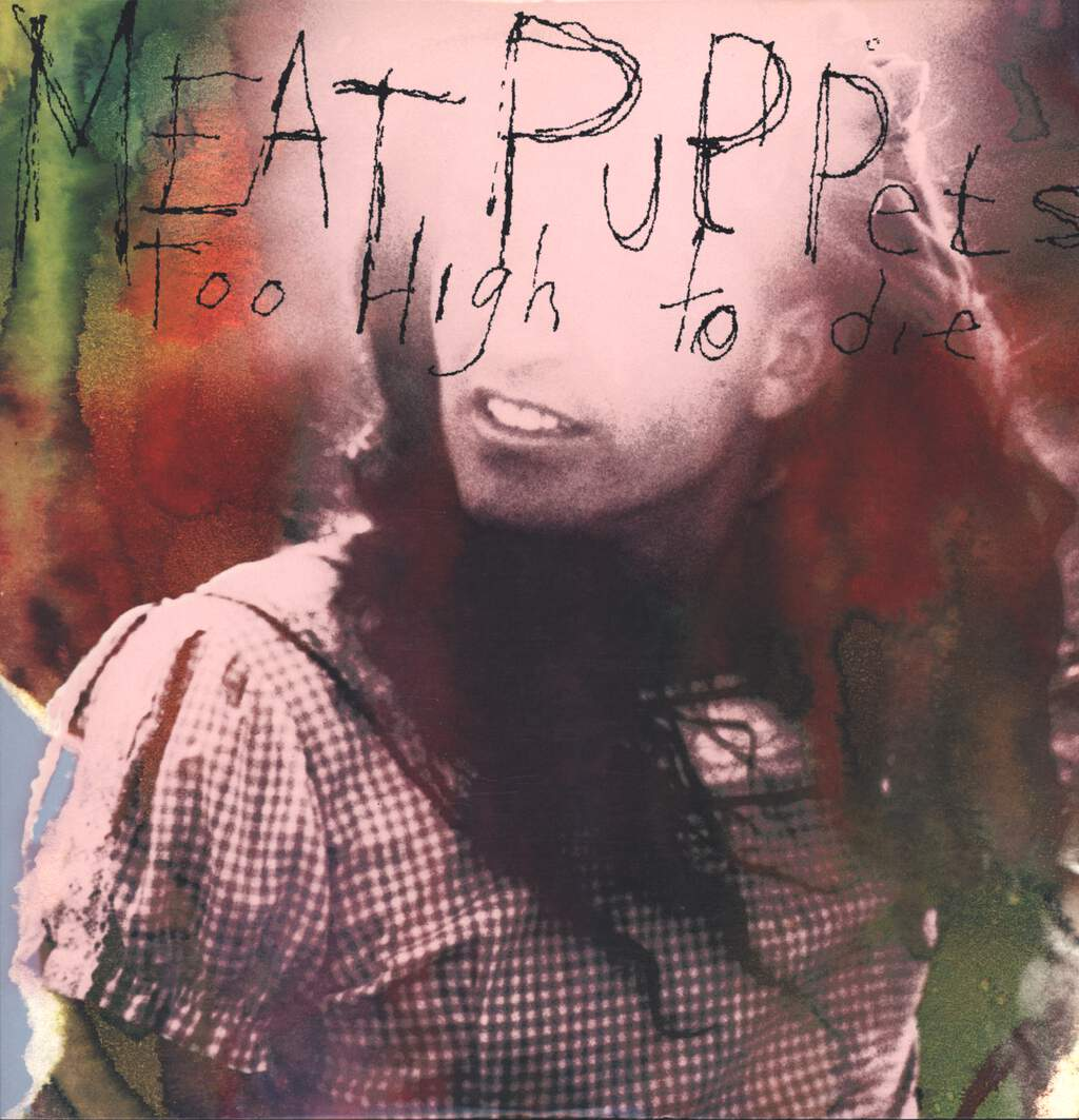 Meat Puppets: Too High To Die, LP (Vinyl)