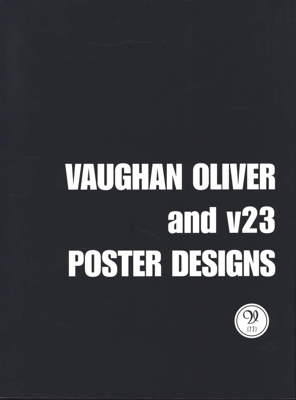 Vaughan Oliver / v23: Poster Designs, Book
