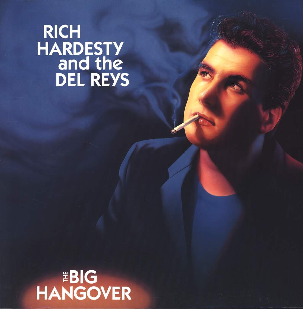 Rich Hardesty And The Del Reys: The Big Hangover, LP (Vinyl)