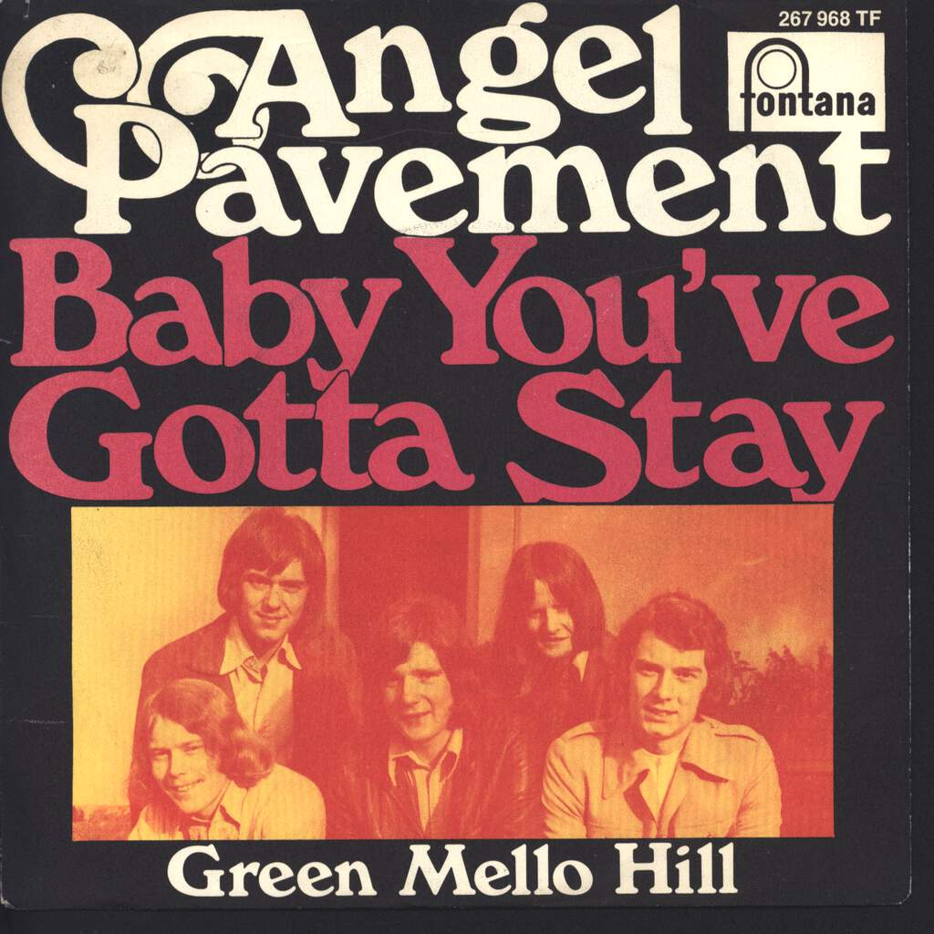 "Angel Pavement: Baby You've Gotta Stay, 7"" Single (Vinyl)"