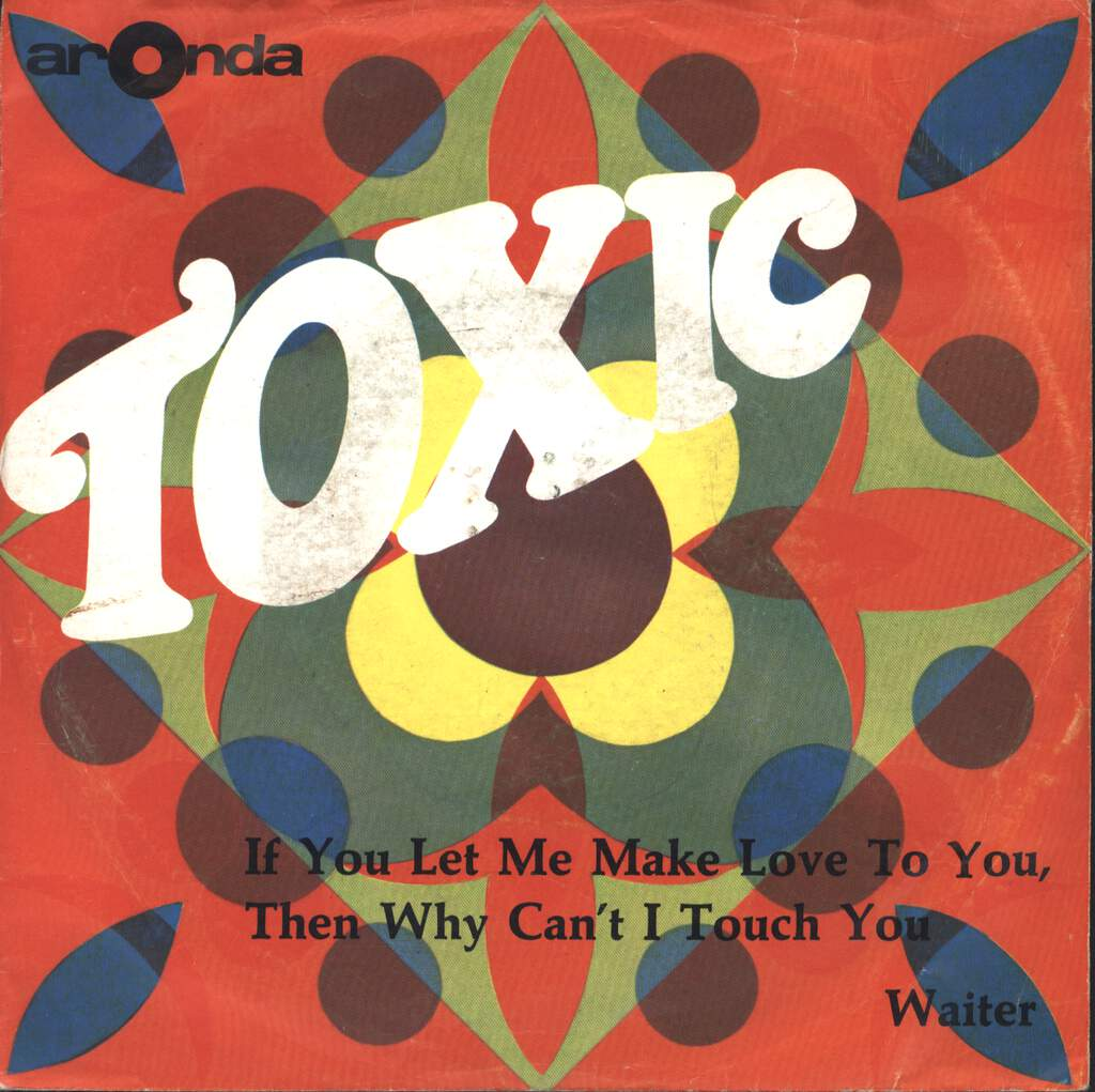 "Toxic: If You Let Me Make Love To You, Then Why Can't I Touch You, 7"" Single (Vinyl)"