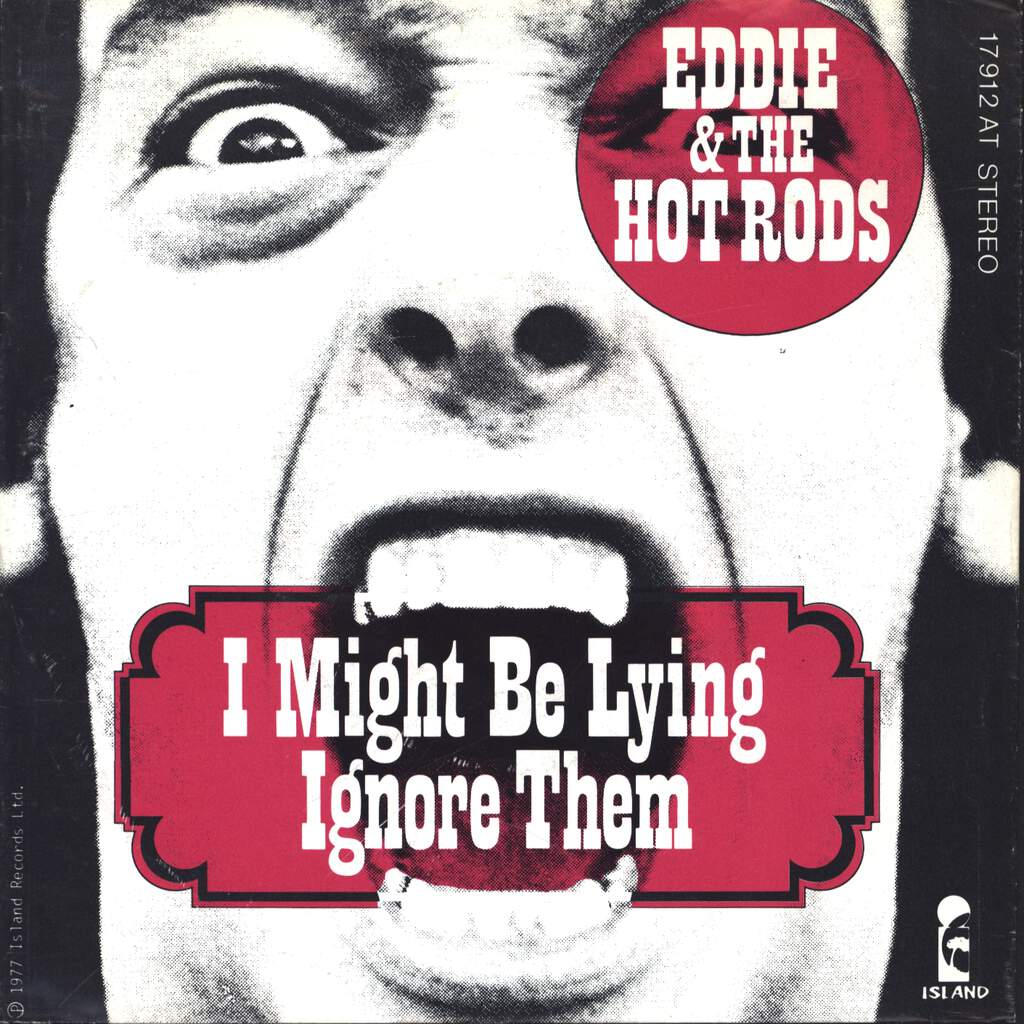 "Eddie And The Hot Rods: I Might Be Lying / Ignore Them (Always Crashing In The Same Bar), 7"" Single (Vinyl)"