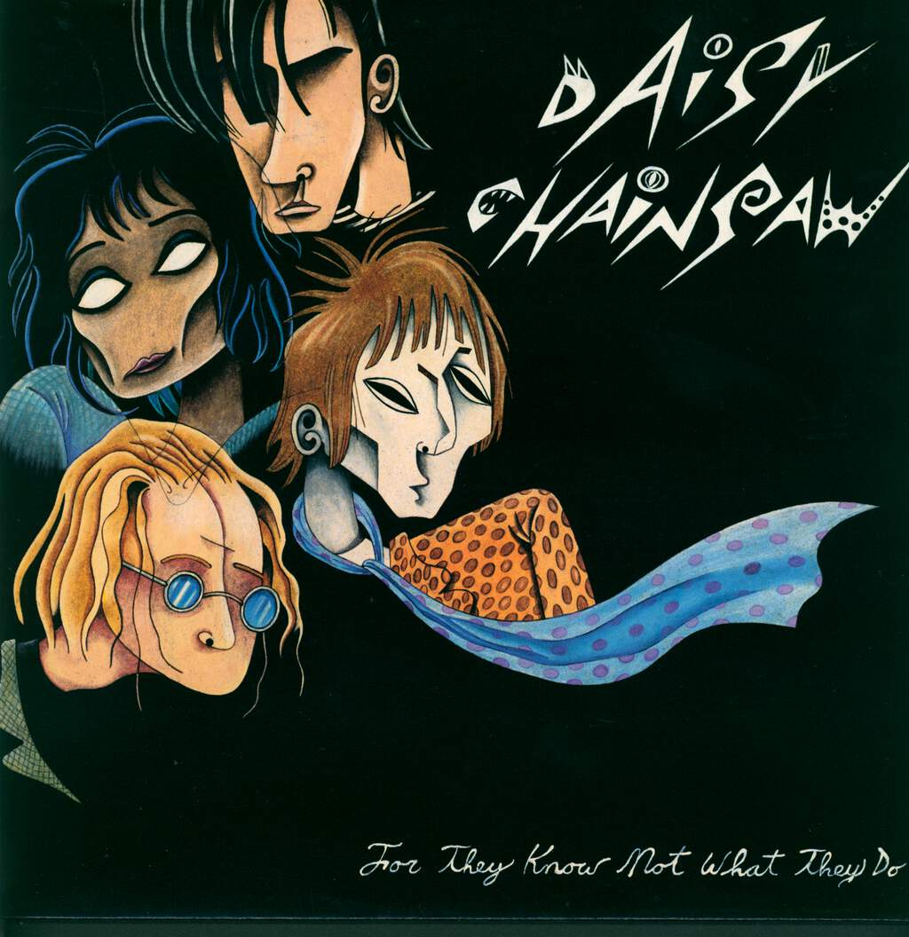 Daisy Chainsaw: For They Know Not What They Do, LP (Vinyl)