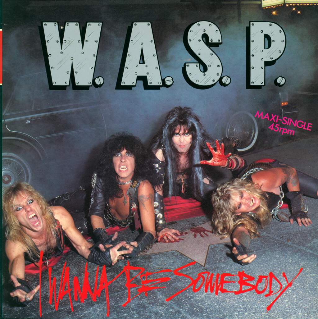 "W.A.S.P.: I Wanna Be Somebody, 12"" Maxi Single (Vinyl)"