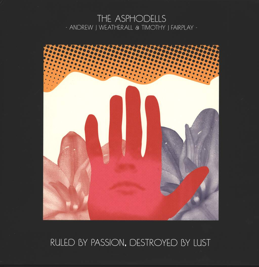 The Asphodells: Ruled By Passion, Destroyed By Lust, LP (Vinyl)