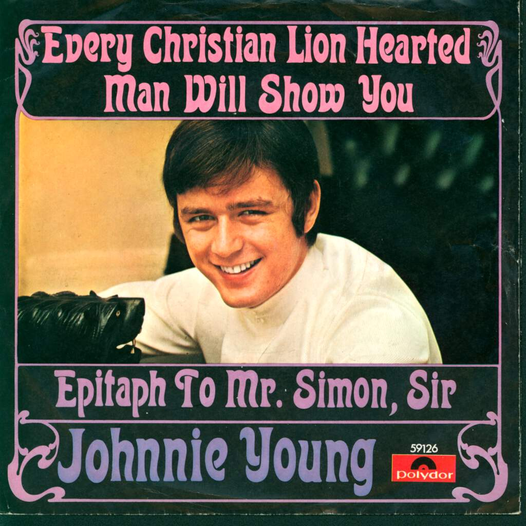 "Johnny Young: Every Christian Lion Hearted Man Will Show You / Epitaph To Mr. Simon, Sir, 7"" Single (Vinyl)"