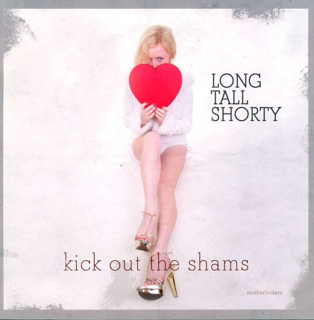 Long Tall Shorty: Kick Out The Shams ... Motherfuckers, LP (Vinyl)