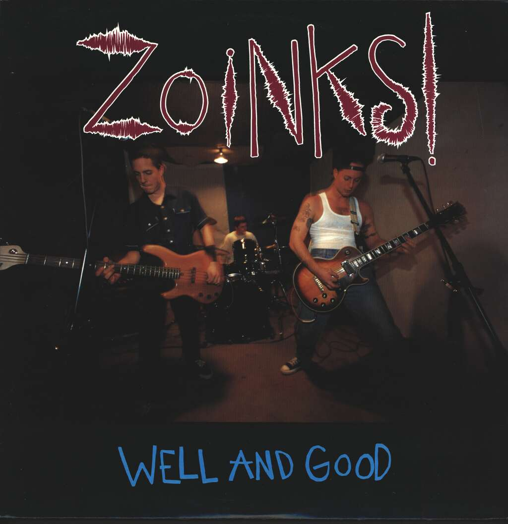 Zoinks: Well And Good, LP (Vinyl)