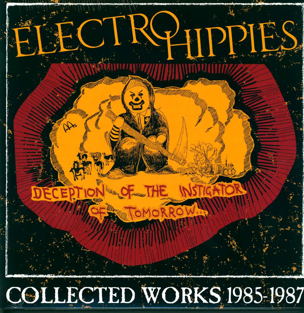 Electro Hippies: Deception Of The Instigator Of Tomorrow... (Collected Works 1985-1987), 2×LP (Vinyl)