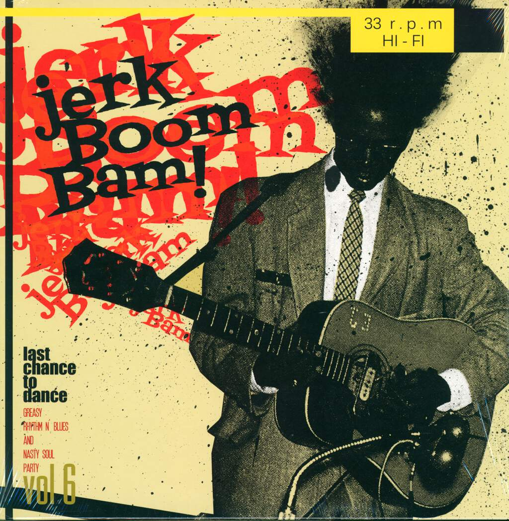 Various: Jerk Boom Bam! Vol 6 - Last Chance To Dance - Greasy Rhythm N' Blues And Nasty Soul Party, LP (Vinyl)