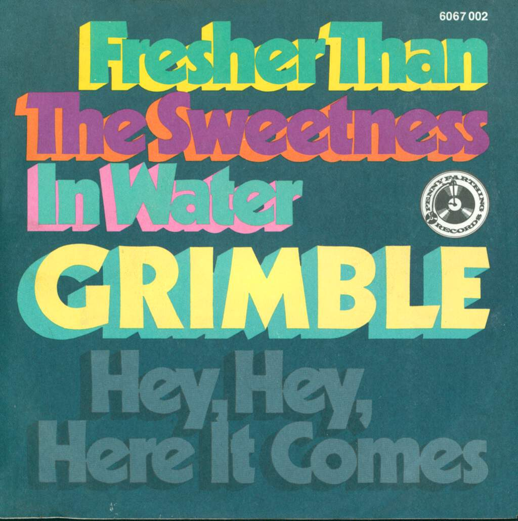 """Grimble: Fresher Than The Sweetness In Water/Hey, Hey, Here It Comes, 7"""" Single (Vinyl)"""