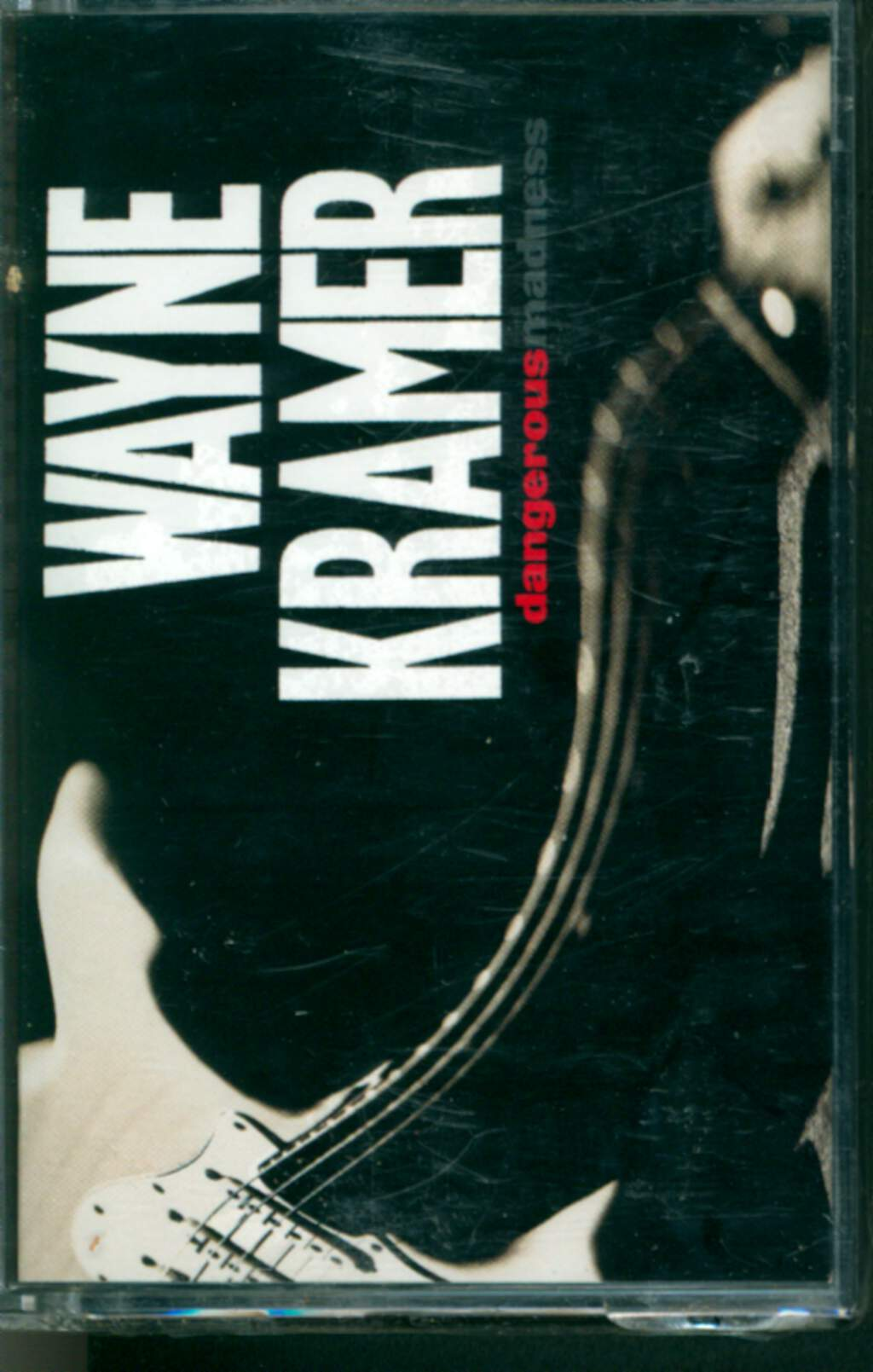Wayne Kramer: Dangerous Madness, Tape
