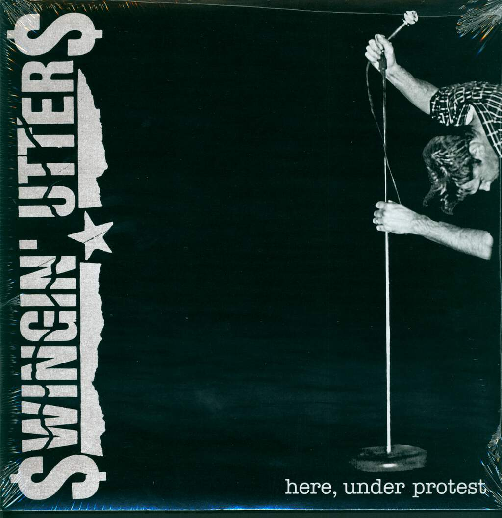 Swingin Utters: Here, Under Protest, LP (Vinyl)