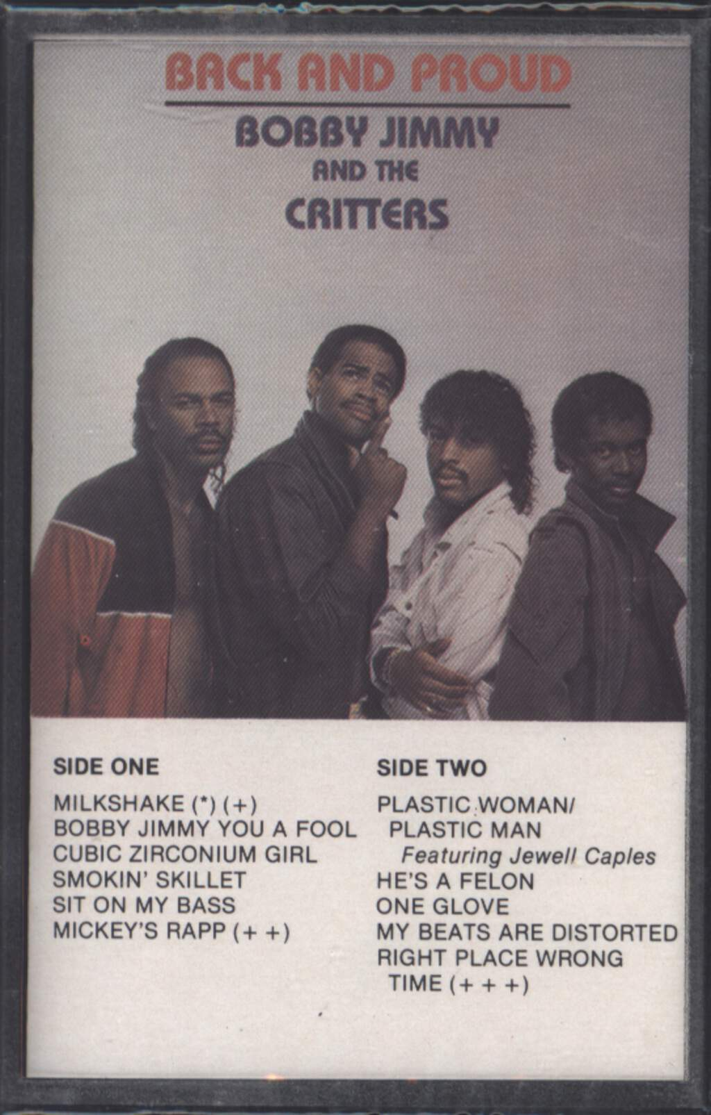 Bobby Jimmy and the Critters: Back And Proud, Tape