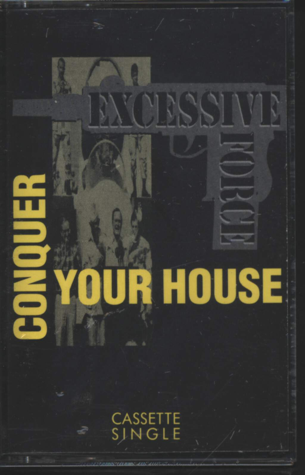 Excessive Force: Conquer Your House, Tape