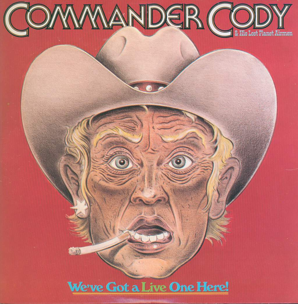 Commander Cody And His Lost Planet Airmen: We've Got A Live One Here!, 2×LP (Vinyl)