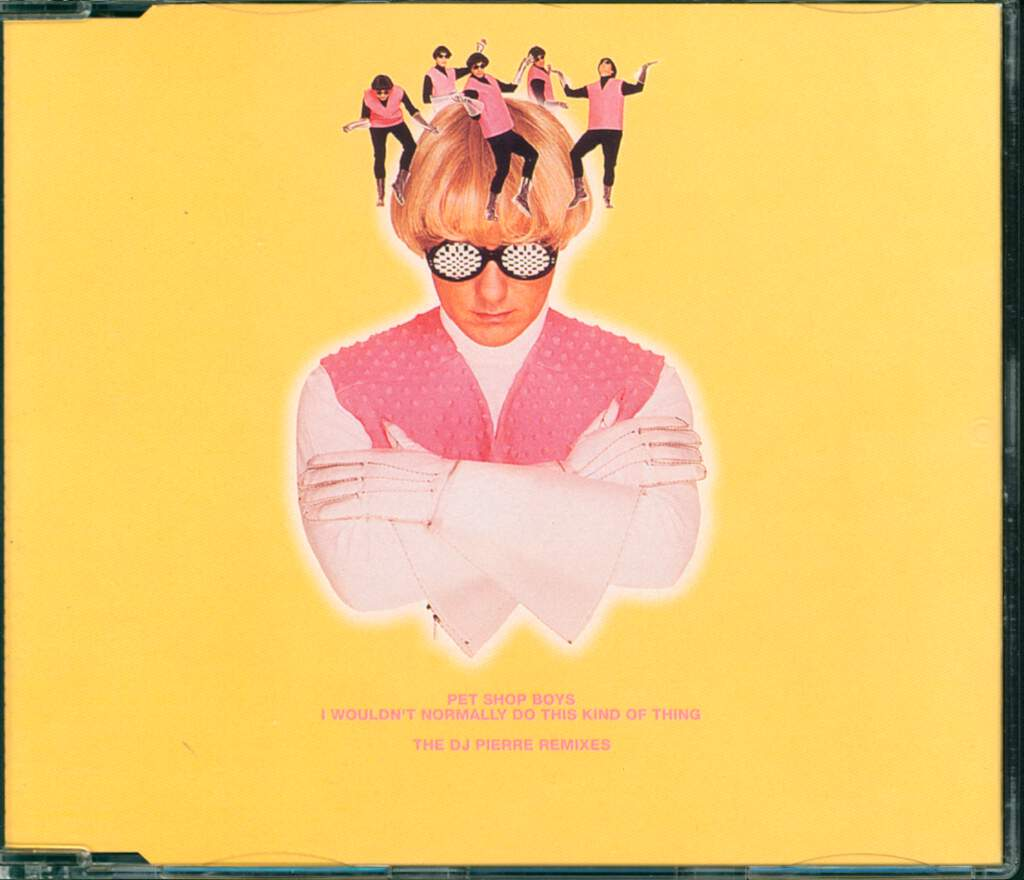 Pet Shop Boys: I Wouldn't Normally Do This Kind Of Thing (The DJ Pierre Remixes), Mini CD