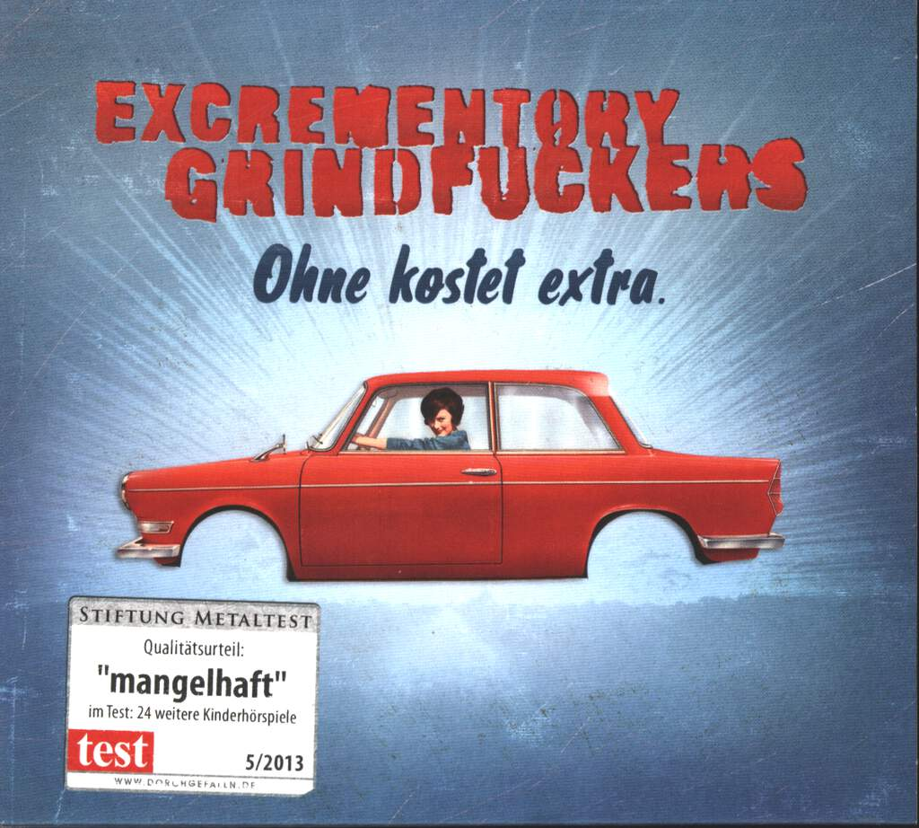 Excrementory Grindfuckers: Ohne Kostet Extra, CD