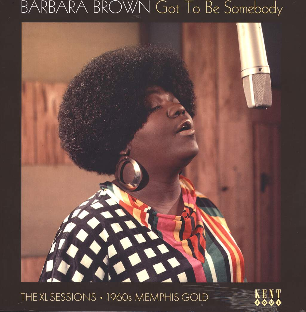 Barbara Brown: Got To Be Somebody: The XL Sessions 1960s Memphis Gold, LP (Vinyl)