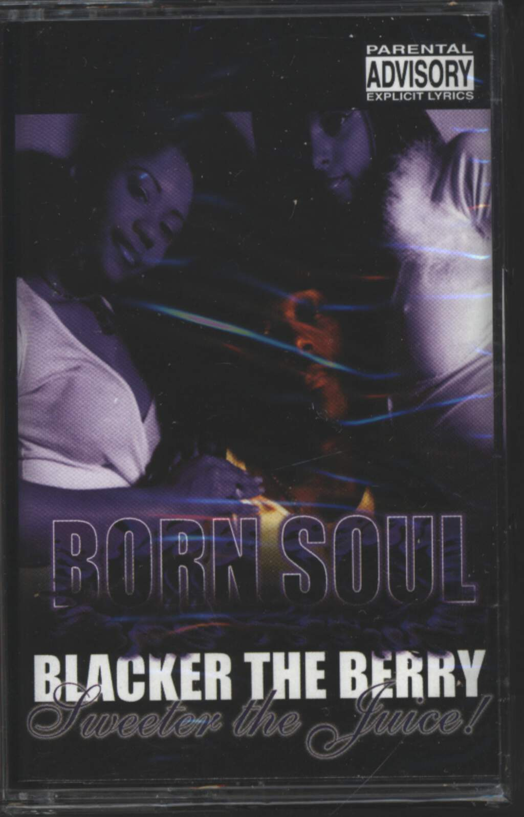 Born Soul: Blacker The Berry Sweeter The Juice, Tape
