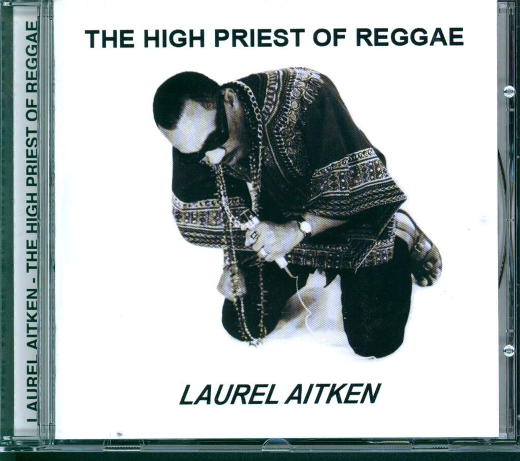 Laurel Aitken: The High Priest Of Reggae, CD